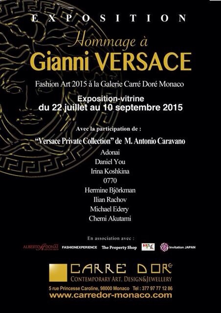 EXHIBITION- FASHION ART 2015 Art Gallery Carré Doré Monaco « Tribute to Gianni Versace » 22 July - 10 September 2015